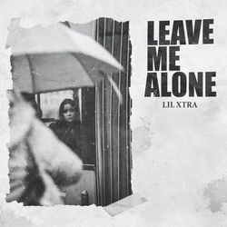LiL Xtra  –  Leave Me Alone