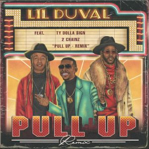 Lil Duval  –  Pull Up Remix (feat. 2 Chainz & Ty Dolla Sign)