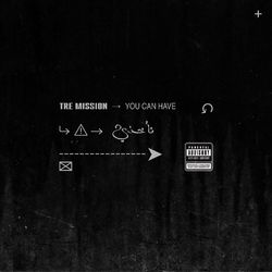 Tre Mission  –  You Can Have