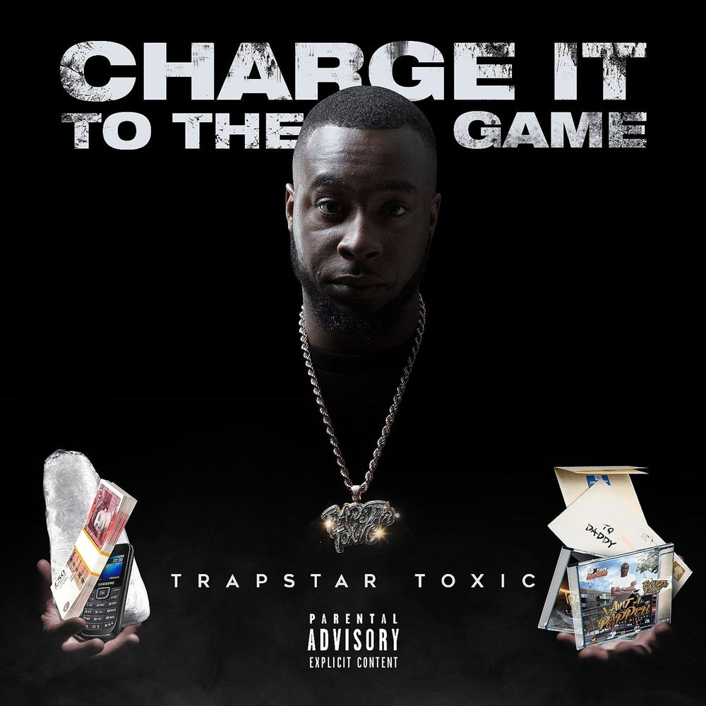 Trapstar Toxic – Charge It to the Game (2019)