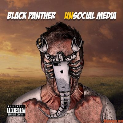 DOWNLOAD ALBUM : Black Panther – Unsocial Media (Zip File