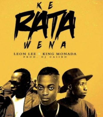 King Monada - Ke Rata Wena ft. Leon Lee